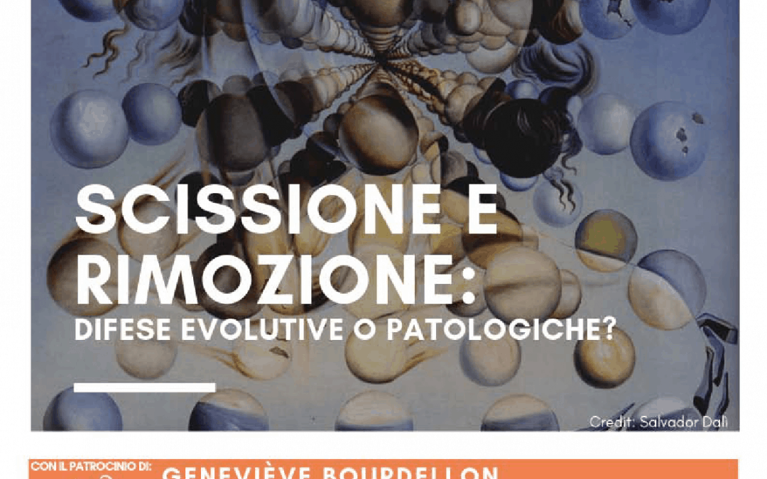 Scissione e rimozione: difese evolutive o patologiche?