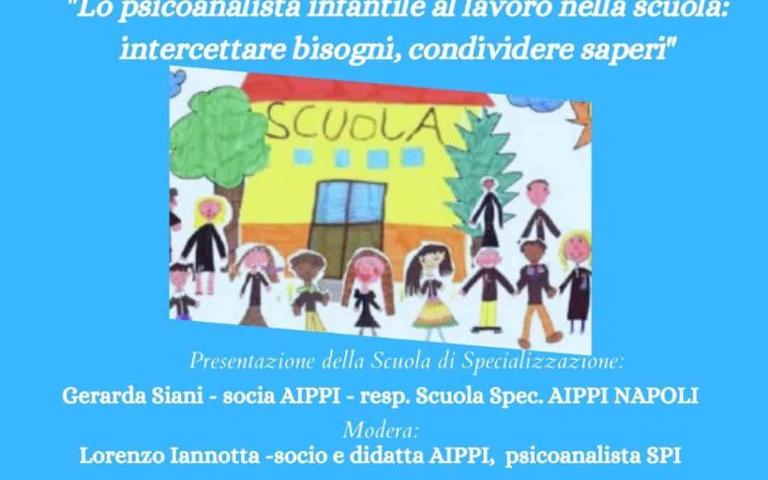 """Open Day della Scuola di Specializzazione AIPPI """"Lo psicoanalista infantile al lavoro nella scuola: intercettare bisogni, condividere pensieri"""""""