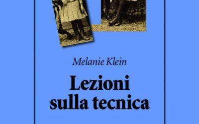 """""""Lezioni sulla tecnica"""" Melanie Klein"""